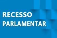 VEREADORES ENTRAM EM RECESSO PARLAMENTAR