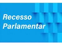 RECESSO PARLAMENTAR DE JULHO 2019