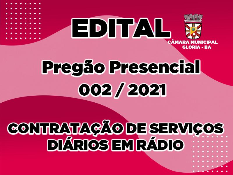 EDITAL DO PREGÃO PRESENCIAL Nº 002/2021
